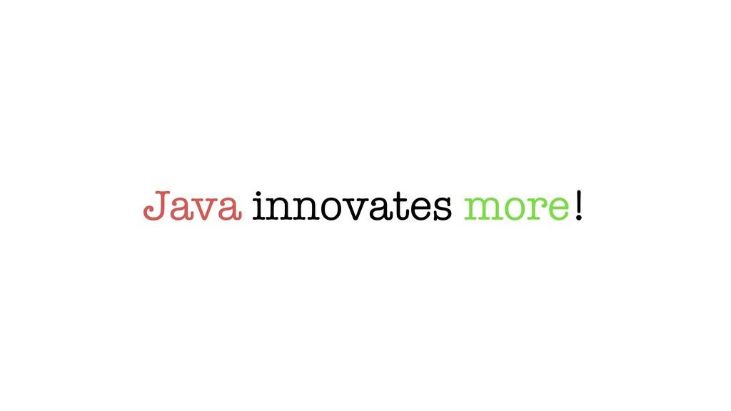 Java innovates more!