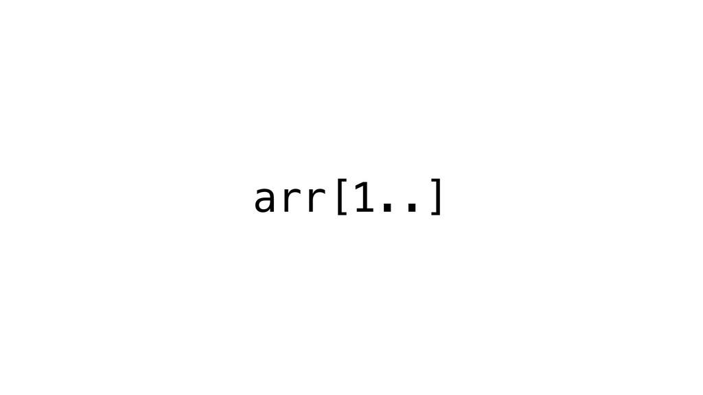 arr[1..]