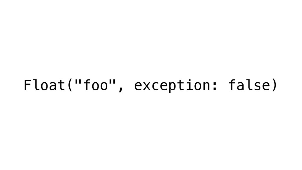 "Float(""foo"", exception: false)"