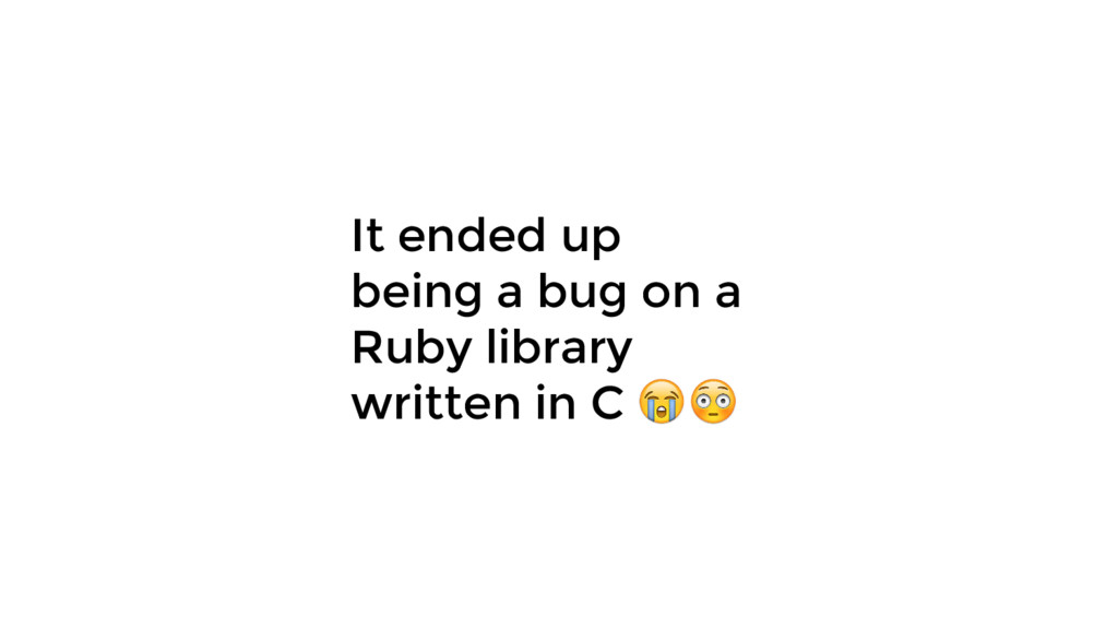 It ended up being a bug on a Ruby library writt...