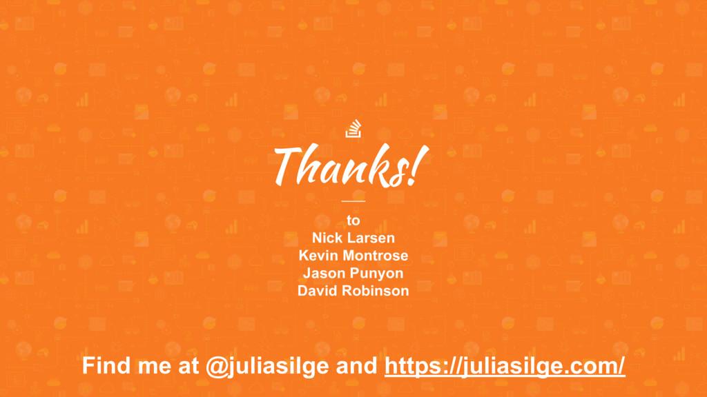 Thanks! Find me at @juliasilge and https://juli...