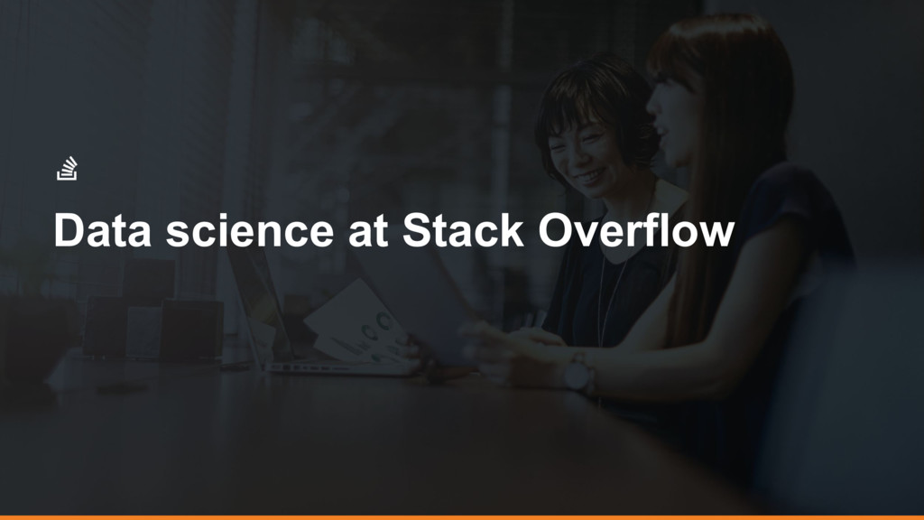 Data science at Stack Overflow