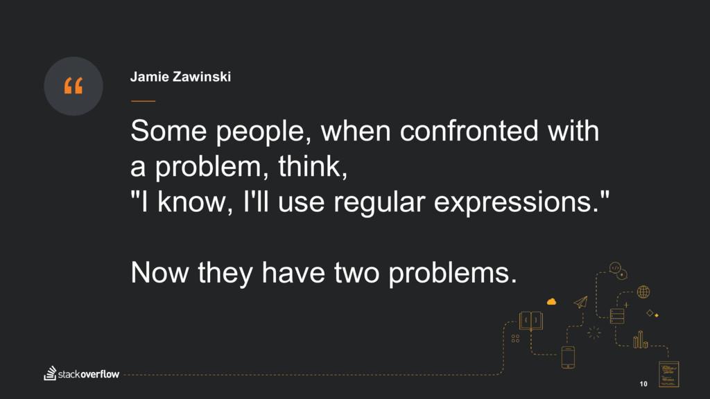 """"""" 10 Jamie Zawinski Some people, when confronte..."""