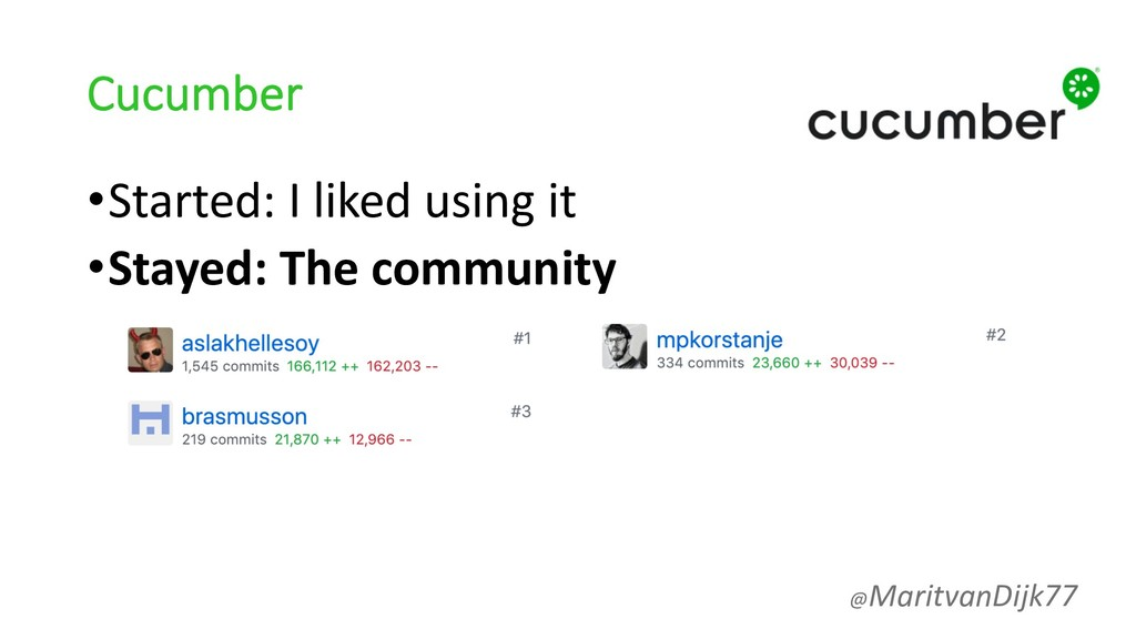 Cucumber •Started: I liked using it •Stayed: Th...