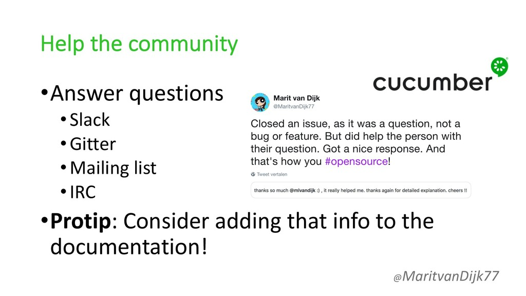 Help the community •Answer questions •Slack •Gi...