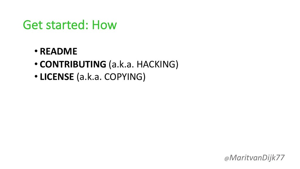 Get started: How • README • CONTRIBUTING (a.k.a...