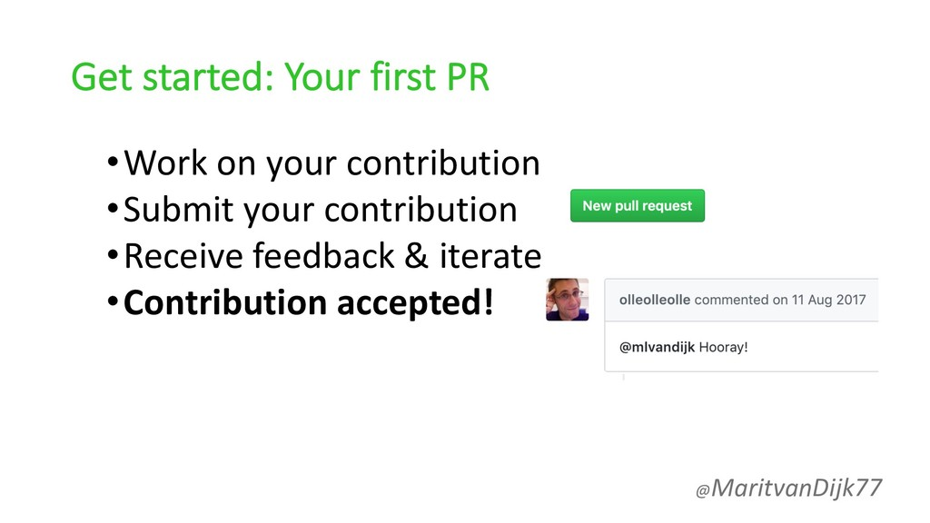 Get started: Your first PR •Work on your contri...