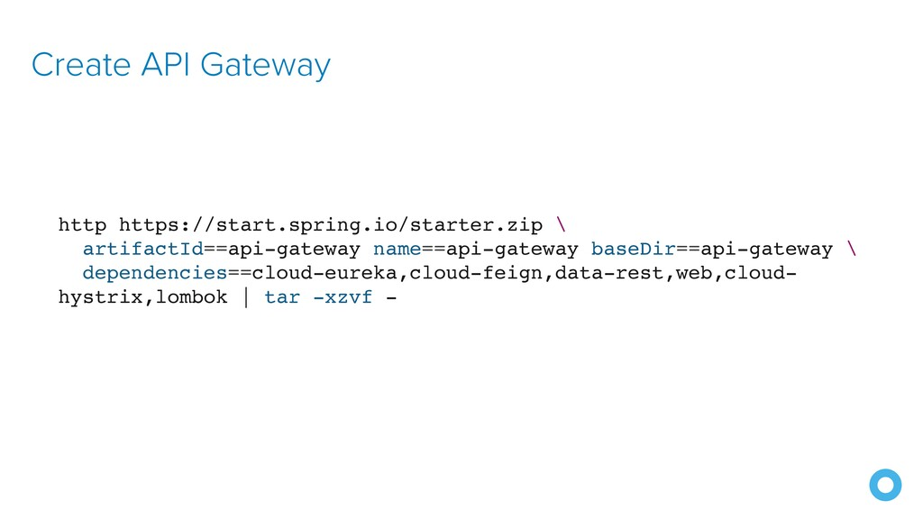 Create API Gateway http https://start.spring.io...