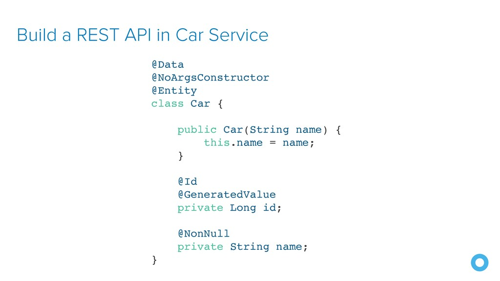 Build a REST API in Car Service @Data @NoArgsCo...