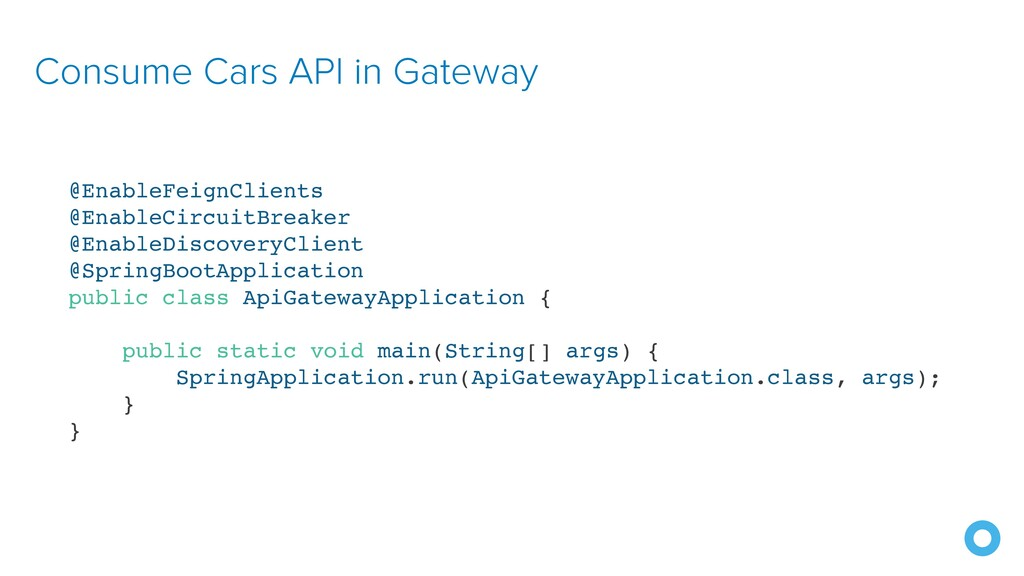 Consume Cars API in Gateway @EnableFeignClients...