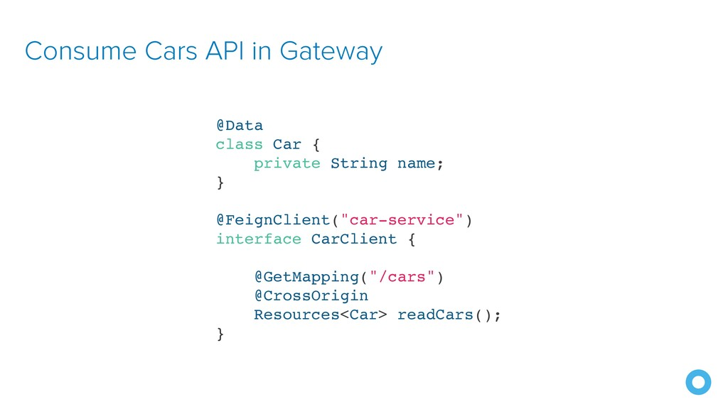 Consume Cars API in Gateway @Data class Car { p...
