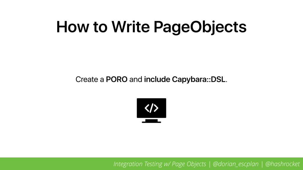 How to Write PageObjects Create a PORO and incl...