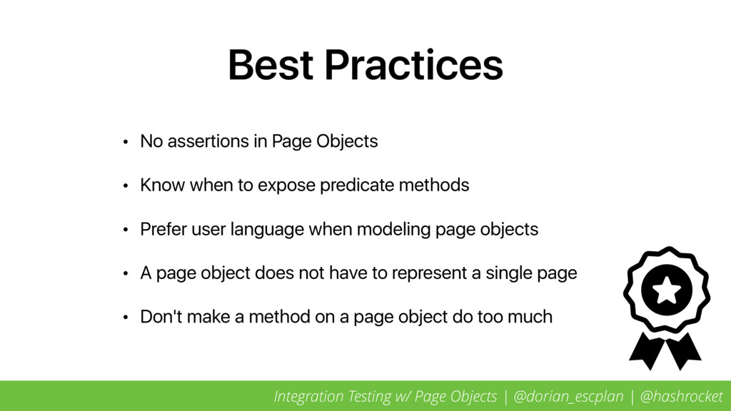Best Practices • No assertions in Page Objects ...