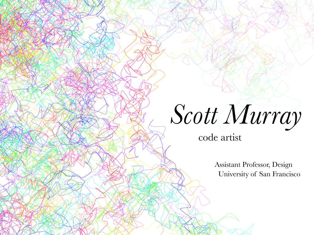 Scott Murray code artist Assistant Professor, D...