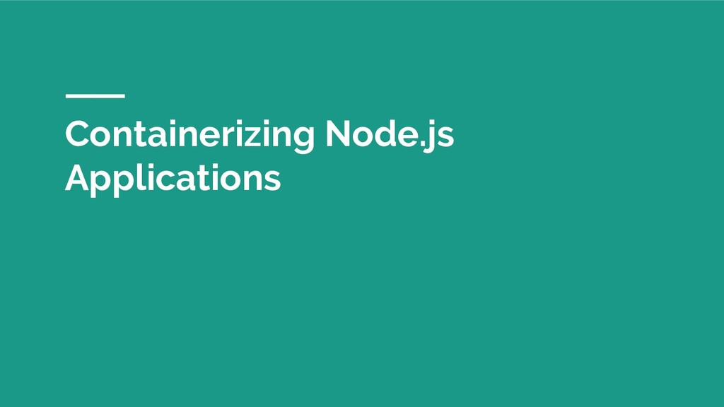 Containerizing Node.js Applications