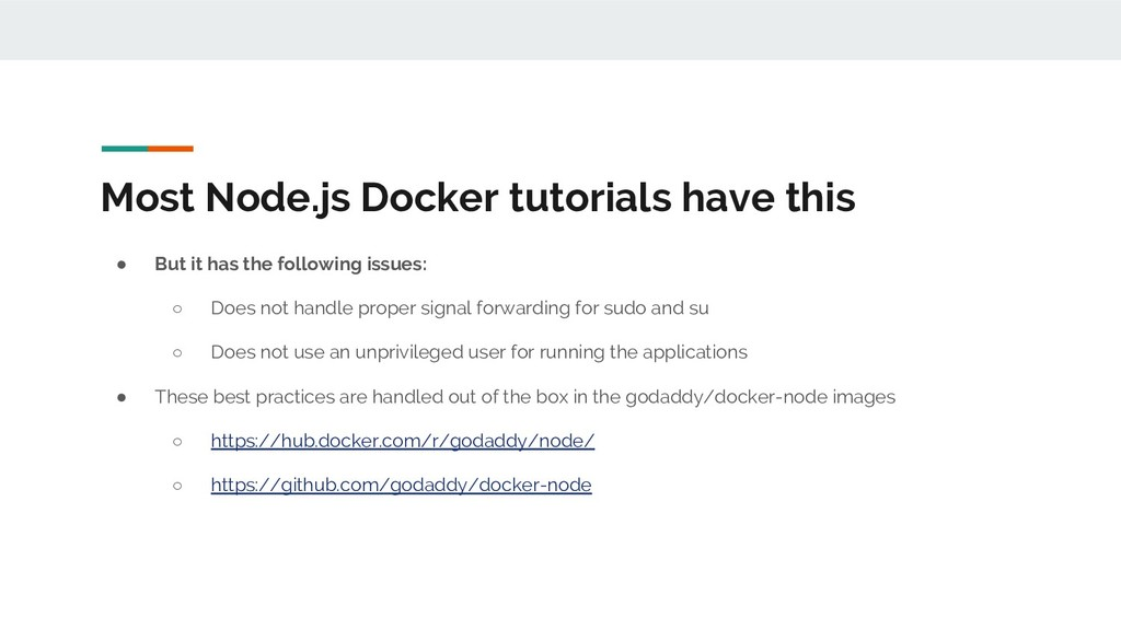 Most Node.js Docker tutorials have this ● But i...
