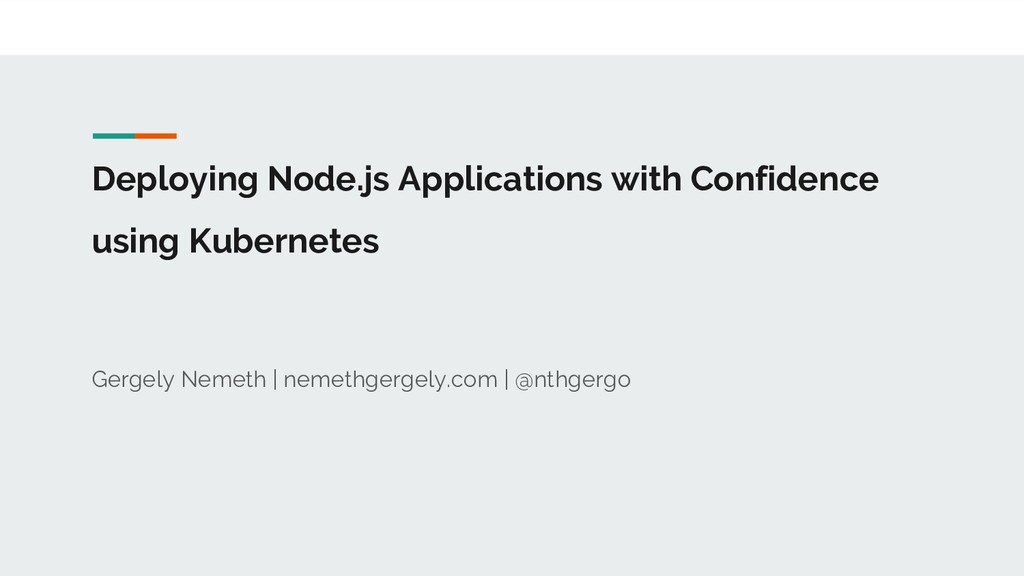 Deploying Node.js Applications with Confidence ...