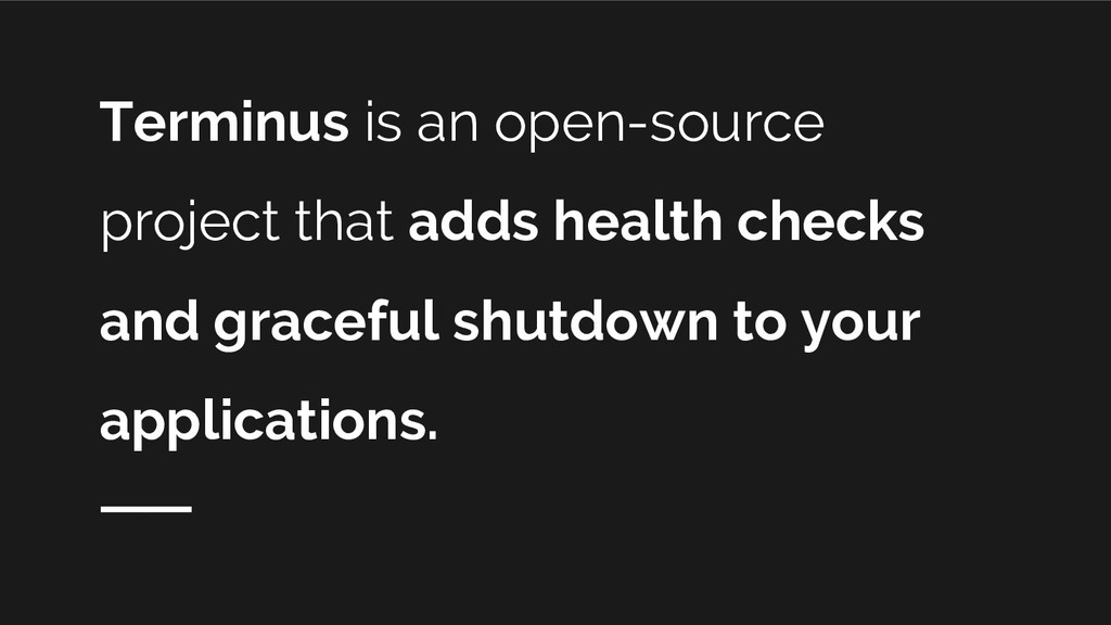 Terminus is an open-source project that adds he...