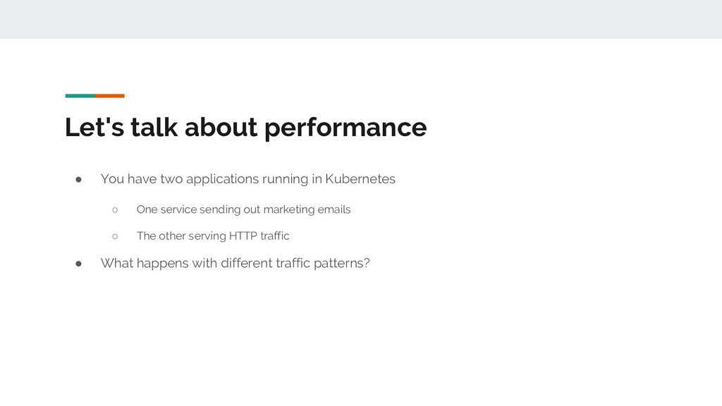 Let's talk about performance ● You have two app...