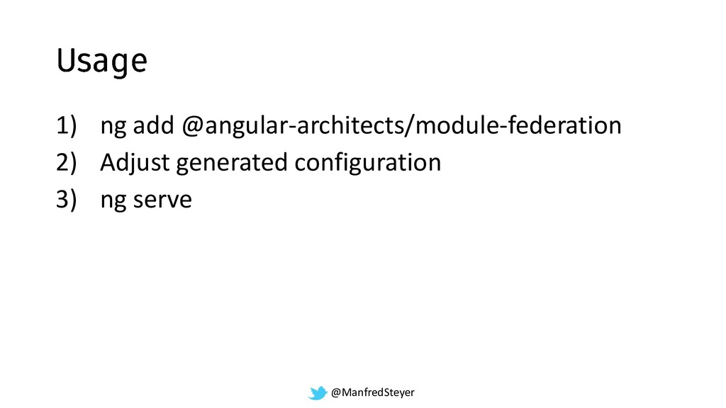 @ManfredSteyer 1) ng add @angular-architects/mo...
