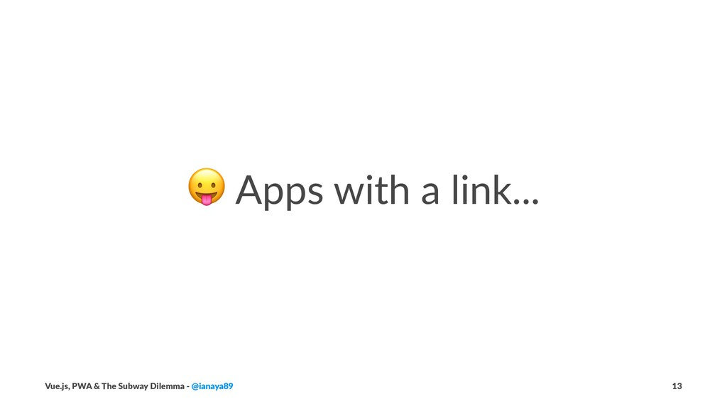 ! Apps with a link... Vue.js, PWA & The Subway ...