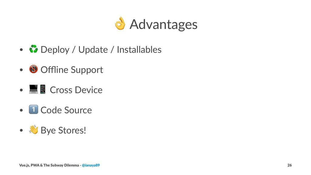 ! Advantages • ♻ Deploy / Update / Installables...