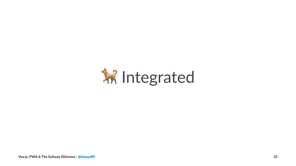 ! Integrated Vue.js, PWA & The Subway Dilemma -...