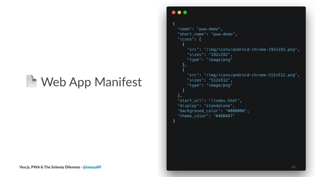 ! Web App Manifest Vue.js, PWA & The Subway Dil...