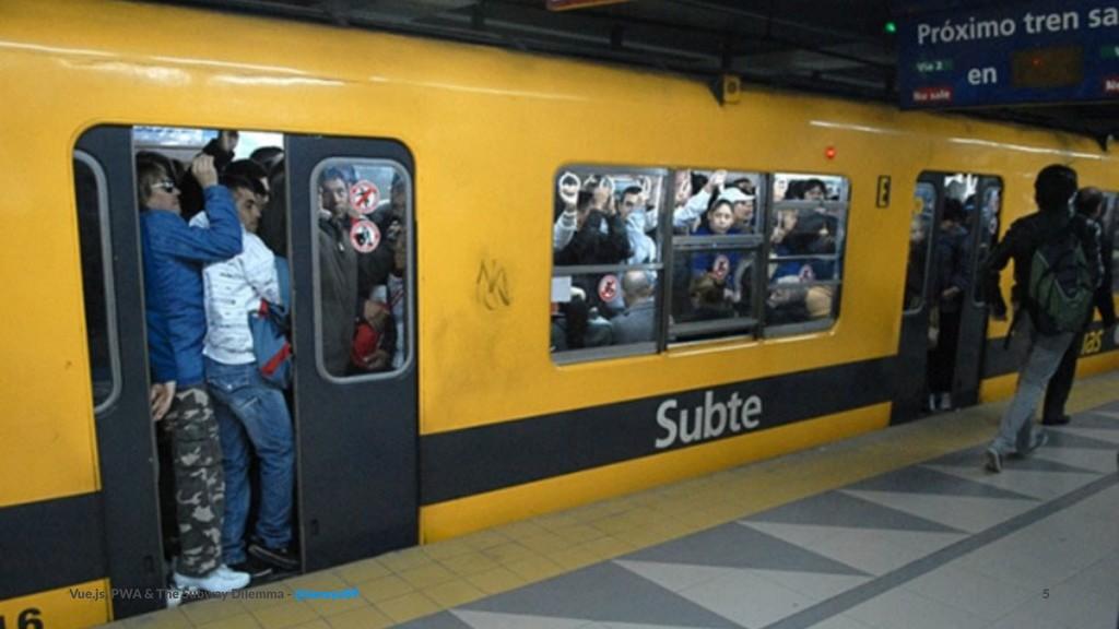 Vue.js, PWA & The Subway Dilemma - @ianaya89 5
