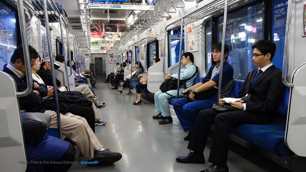 Vue.js, PWA & The Subway Dilemma - @ianaya89 6