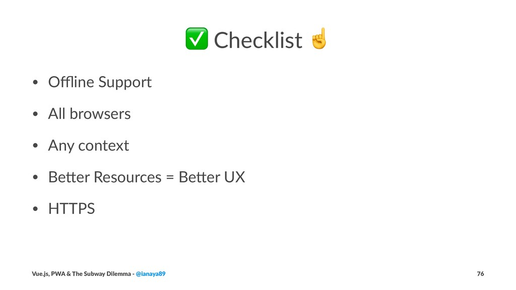 ✅ Checklist • Offline Support • All browsers • An...