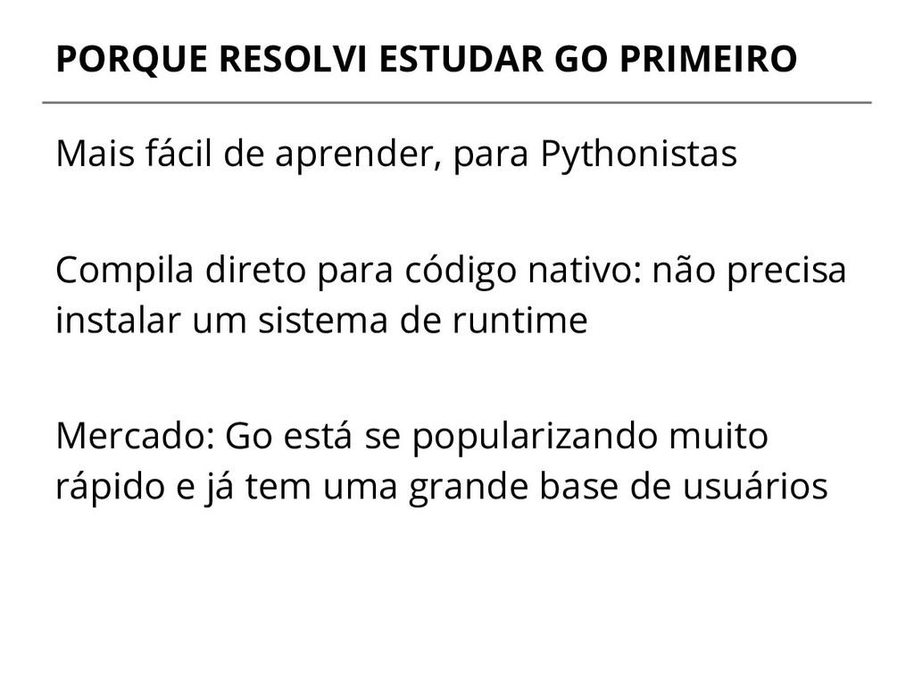 PORQUE RESOLVI ESTUDAR GO PRIMEIRO Mais fácil d...