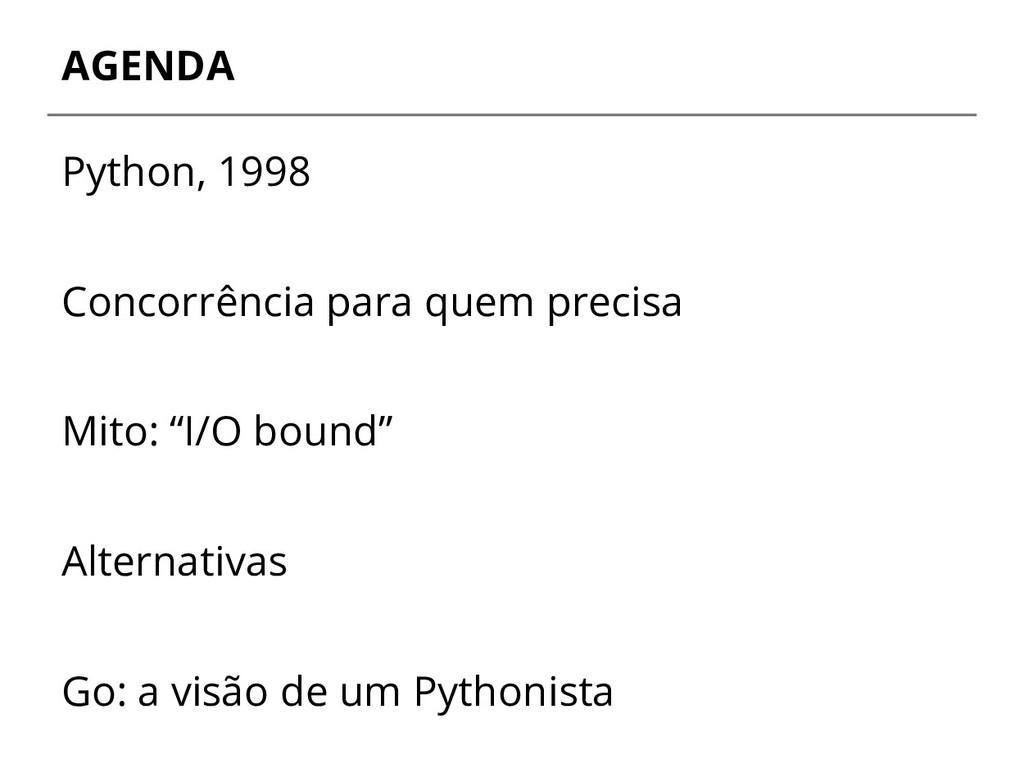 AGENDA Python, 1998 Concorrência para quem prec...