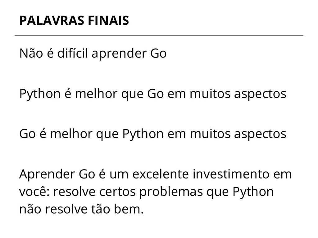 PALAVRAS FINAIS Não é difícil aprender Go Pytho...