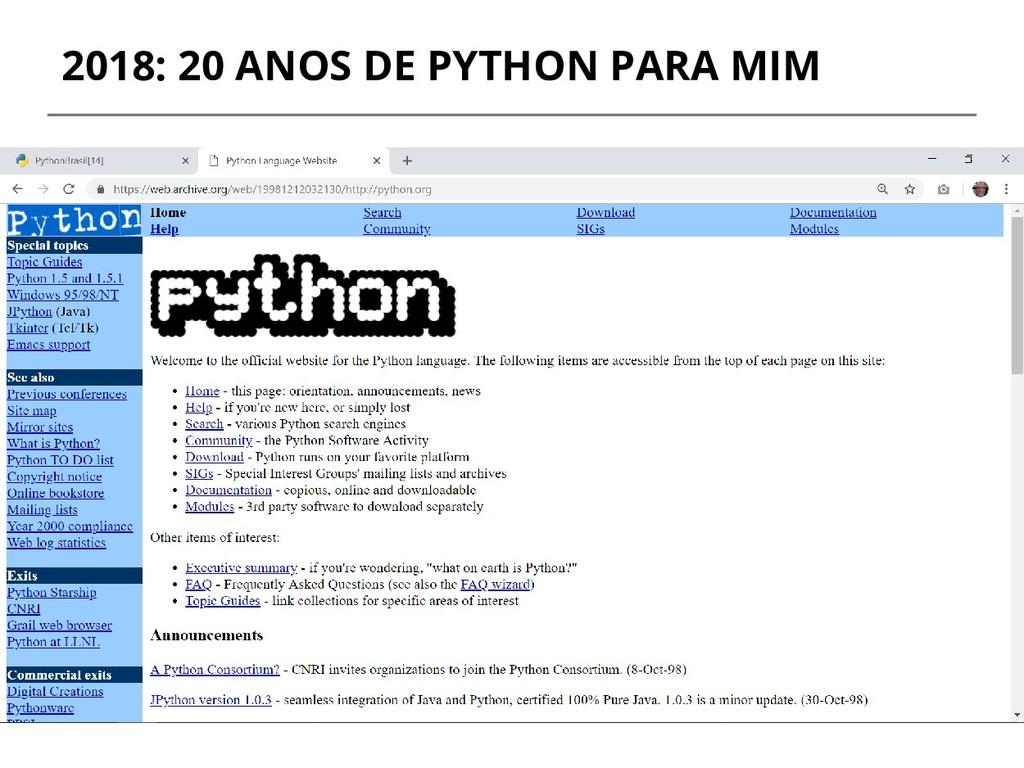 2018: 20 ANOS DE PYTHON PARA MIM Make subheads ...