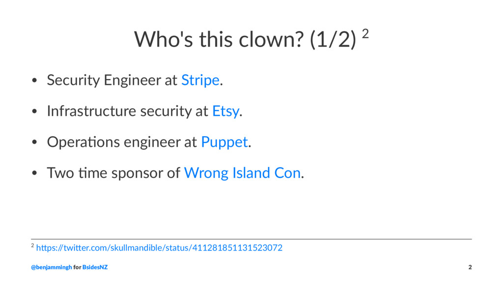 Who's this clown? (1/2) 2 • Security Engineer a...