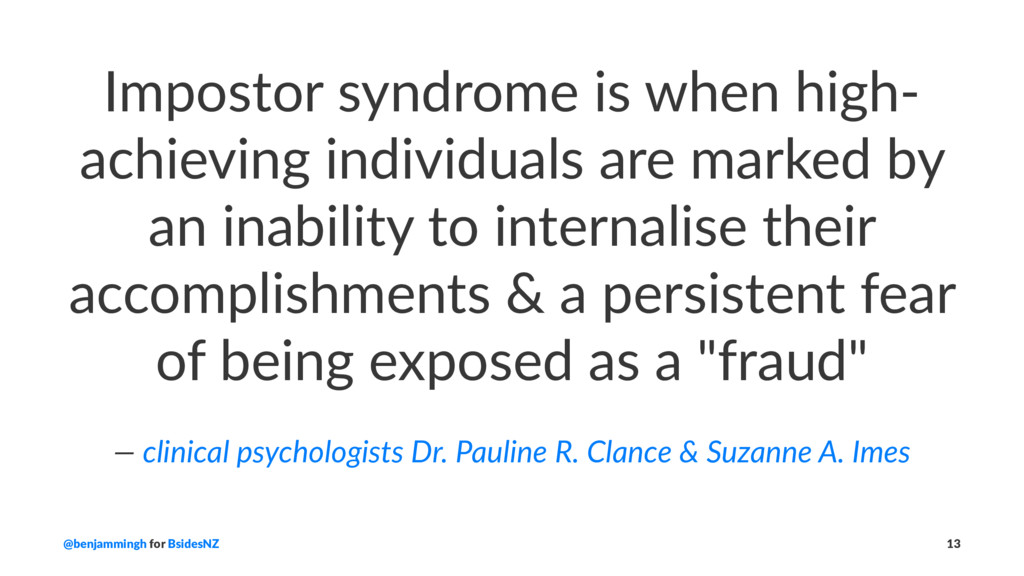 Impostor syndrome is when high- achieving indiv...
