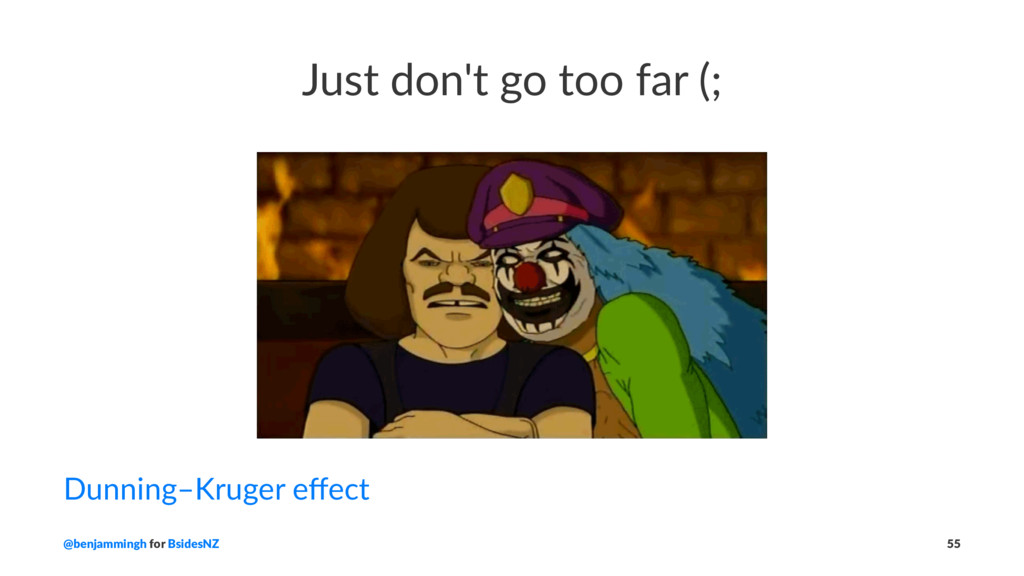 Just don't go too far (; Dunning–Kruger effect @...