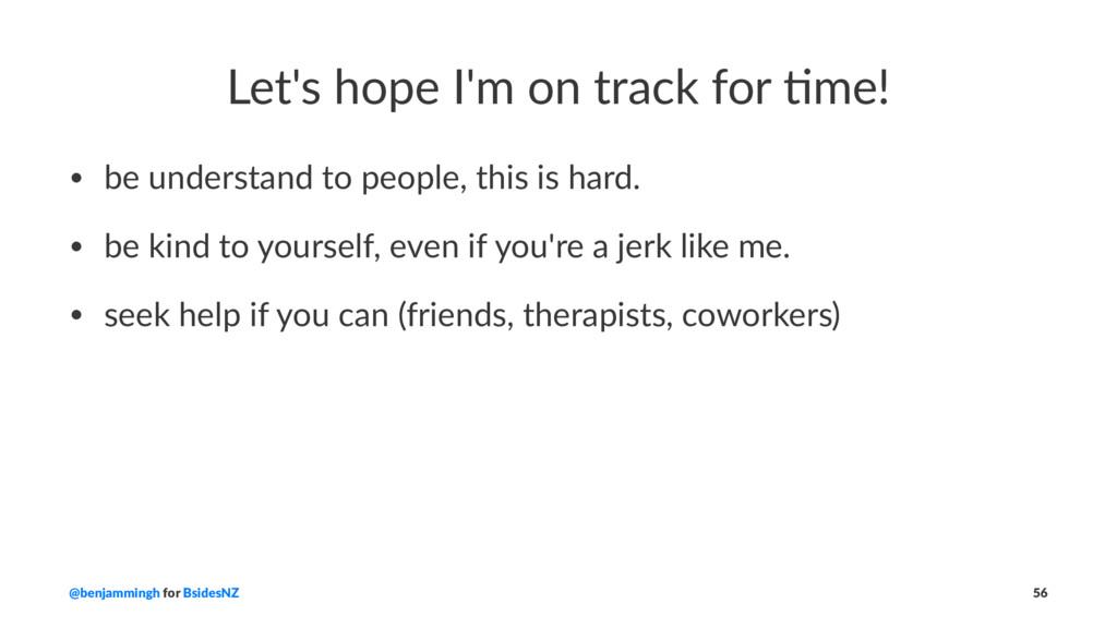 Let's hope I'm on track for 2me! • be understan...