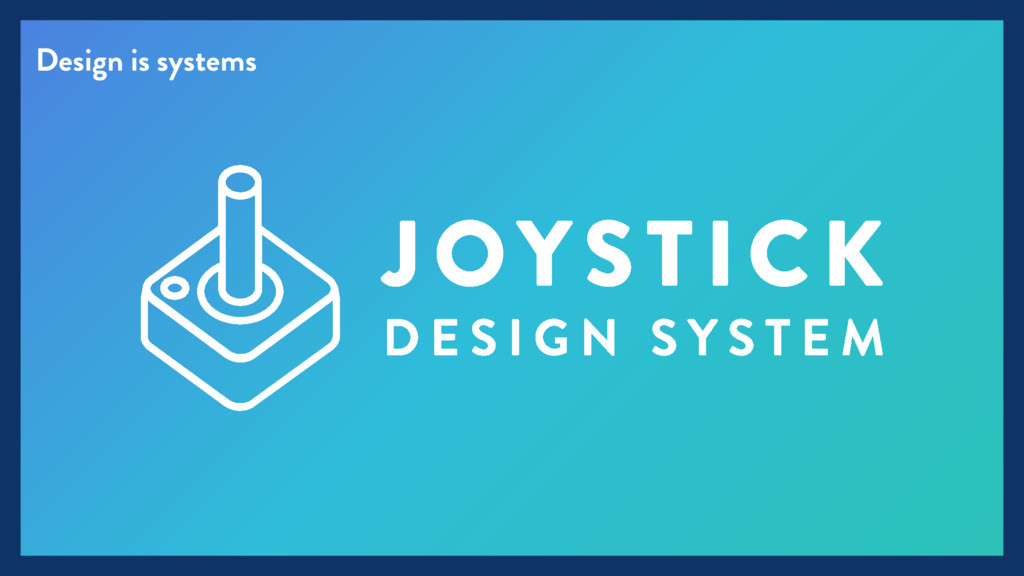 Design is systems