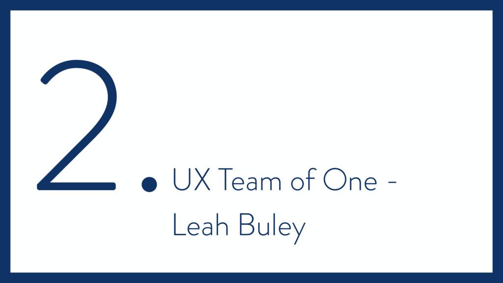 2. UX Team of One - Leah Buley