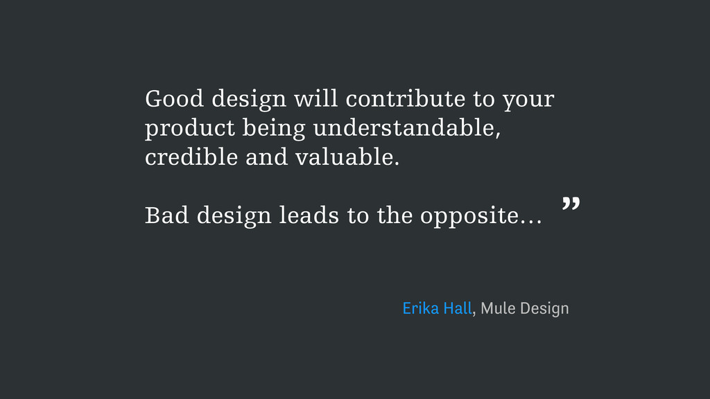 Good design will contribute to your product bei...