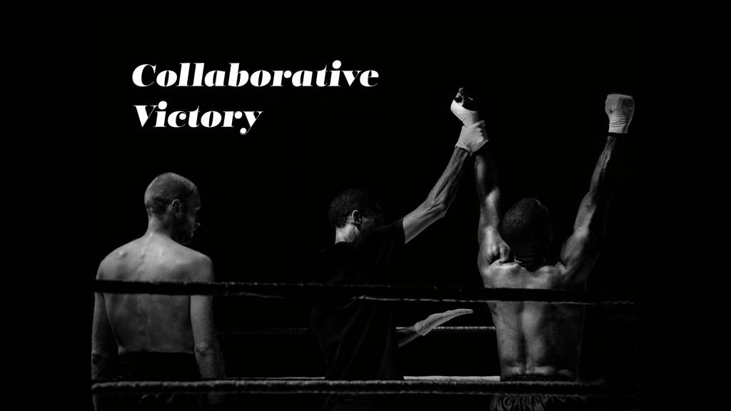 Collaborative Victory