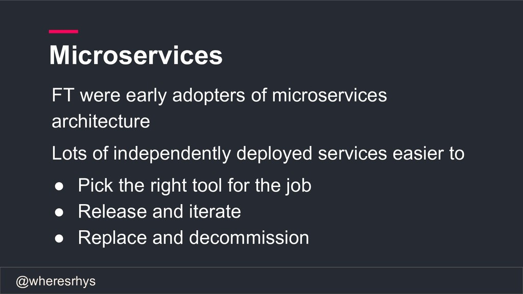 @wheresrhys Microservices FT were early adopter...