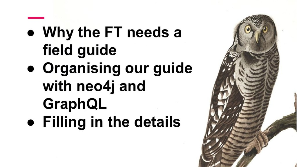 ● Why the FT needs a field guide ● Organising o...