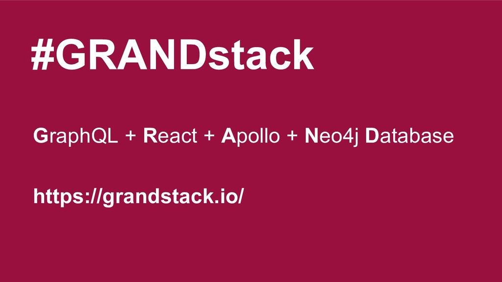 #GRANDstack GraphQL + React + Apollo + Neo4j Da...