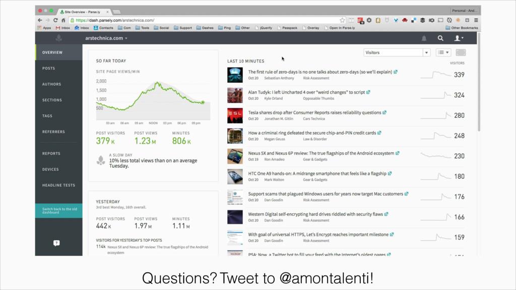 Questions? Tweet to @amontalenti!