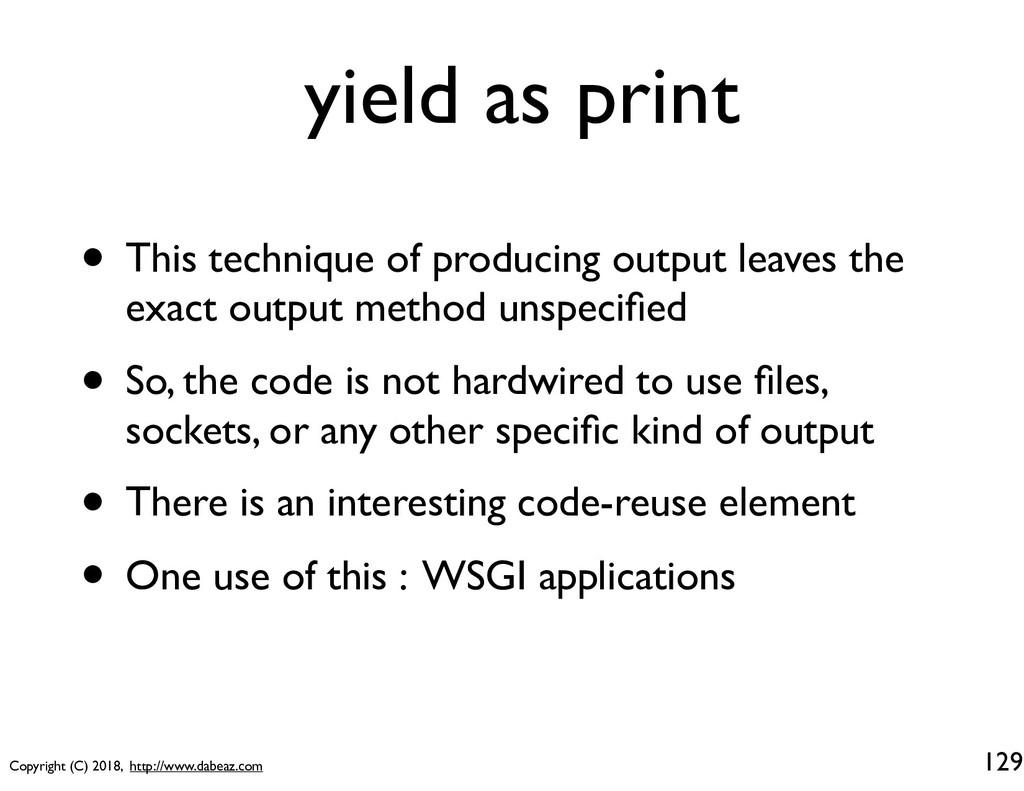 Copyright (C) 2018, http://www.dabeaz.com yield...