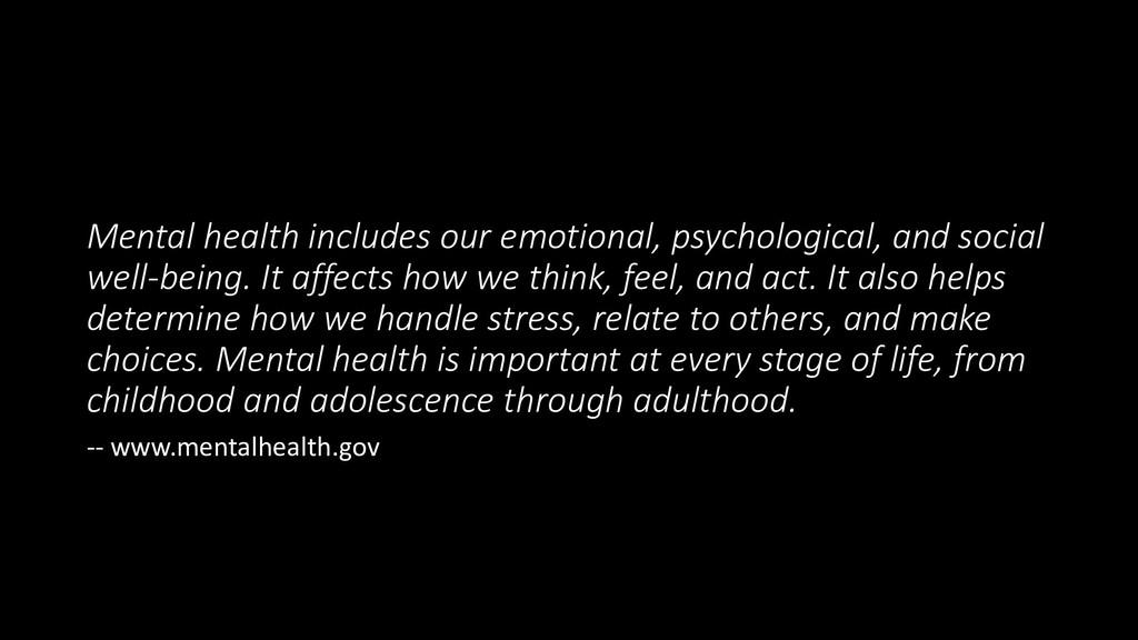 Mental health includes our emotional, psycholog...