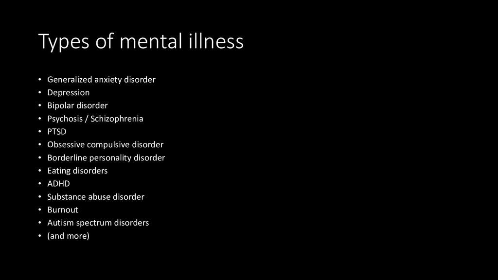 Types of mental illness • Generalized anxiety d...